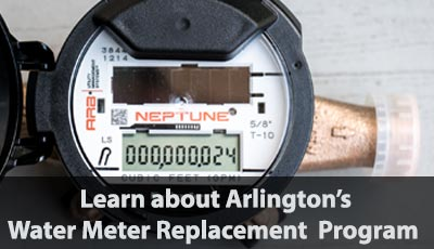 Learn about Arlington's Water Meter Replacement Program