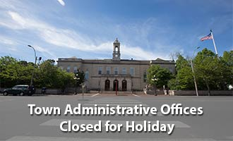 Town Administrative Offices Closed for Holiday