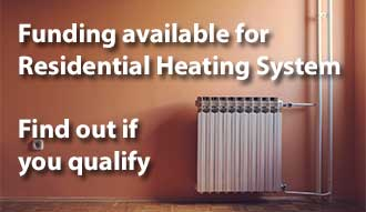 Find out if you qualify for funding for residential heating systems