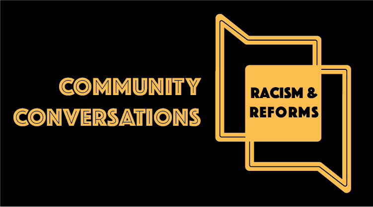 Community Conversations: Racism and Reform